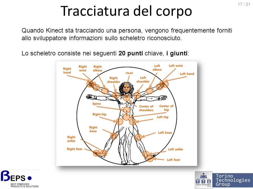 Tracciatura del corpo Quando Kinect sta tracciando una persona, vengono frequentemente forniti allo sviluppatore informazioni sullo scheletro riconosciuto.