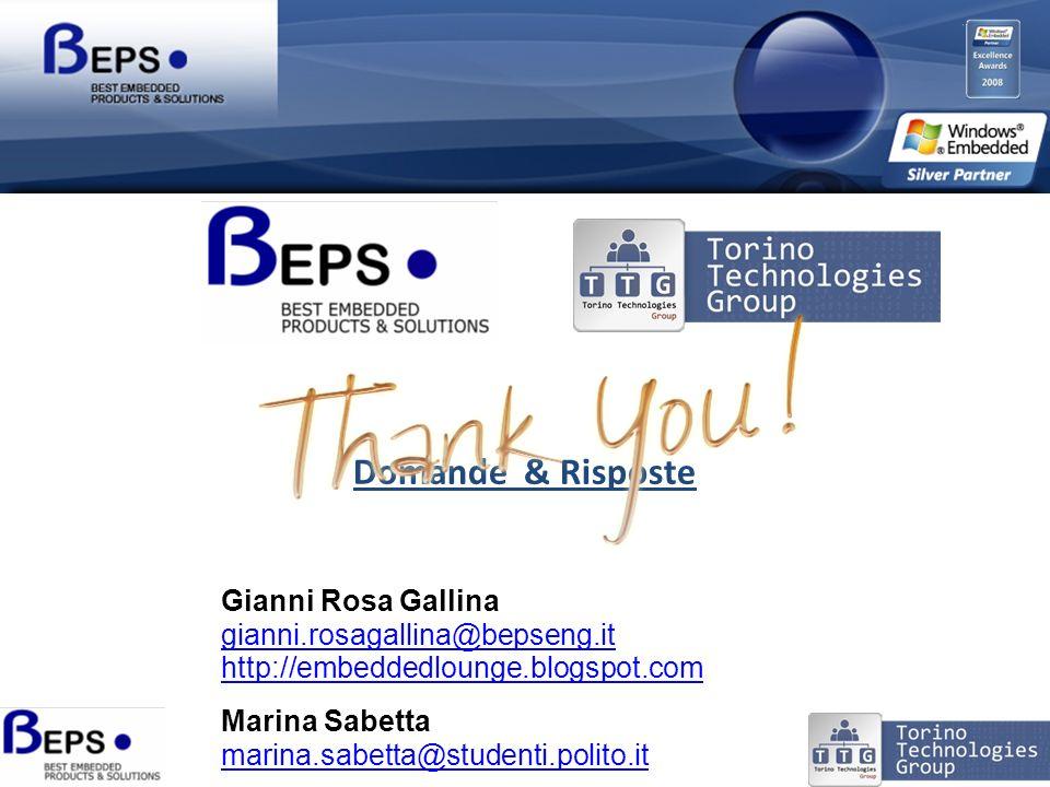 Domande & Risposte Gianni Rosa Gallina gianni.rosagallina@bepseng.it http://embeddedlounge.blogspot.com Marina Sabetta marina.sabetta@studenti.polito.it