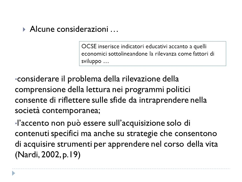 Alcune considerazioni … considerare il problema della rilevazione della comprensione della lettura nei programmi politici consente di riflettere sulle
