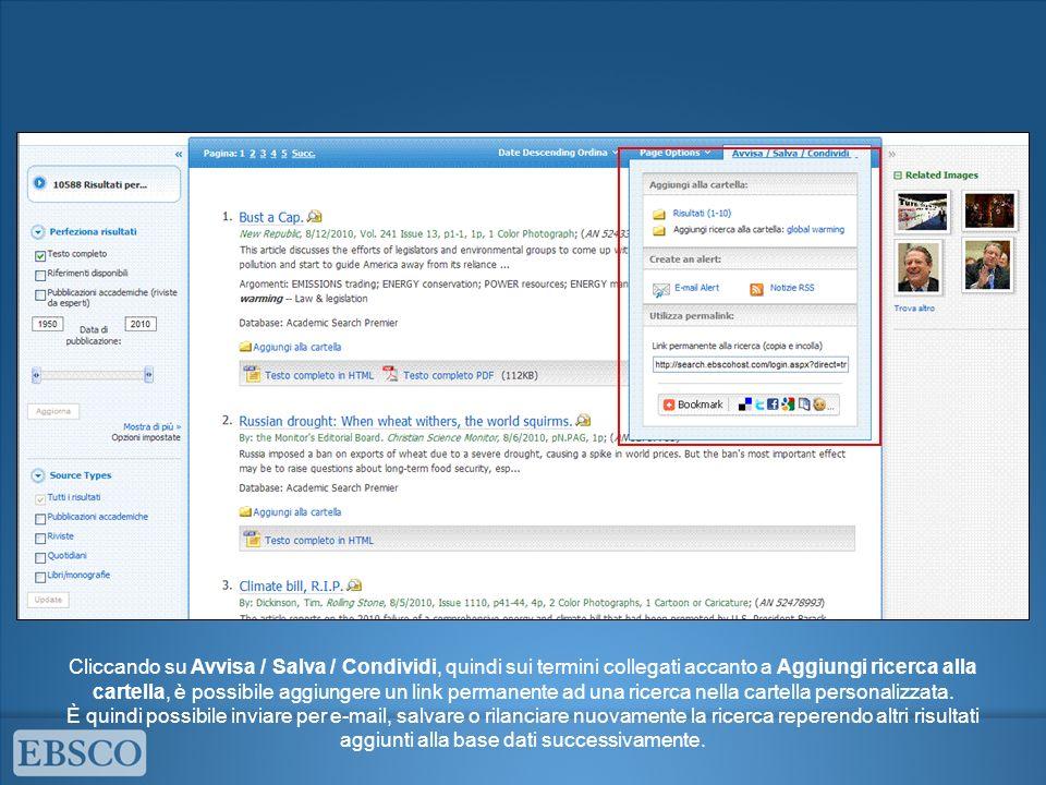 Cliccando su Avvisa / Salva / Condividi, quindi sui termini collegati accanto a Aggiungi ricerca alla cartella, è possibile aggiungere un link permanente ad una ricerca nella cartella personalizzata.