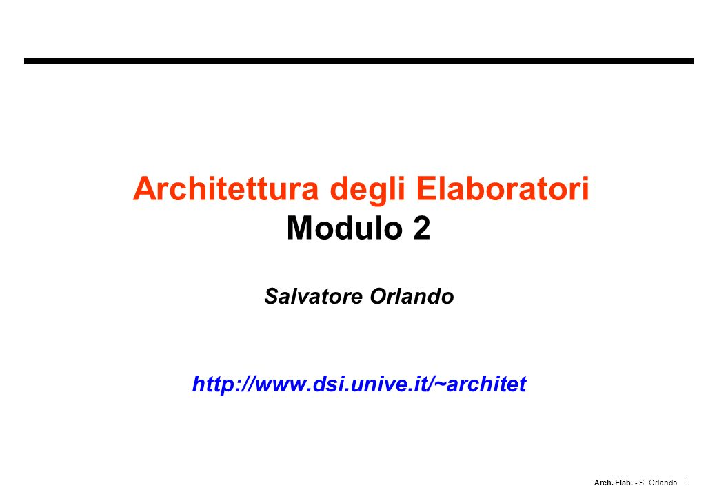 Arch. Elab. - S. Orlando Instruction Set Architecture (ISA) alternativi