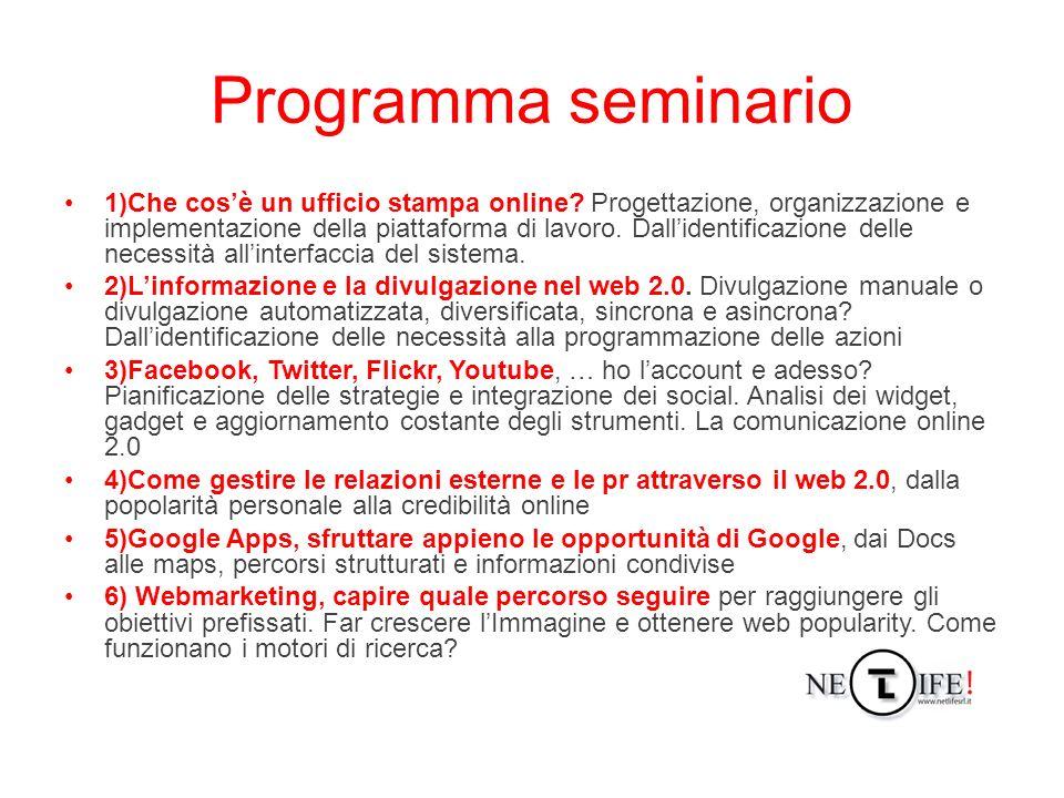 Programma seminario 1)Che cosè un ufficio stampa online? Progettazione, organizzazione e implementazione della piattaforma di lavoro. Dallidentificazi