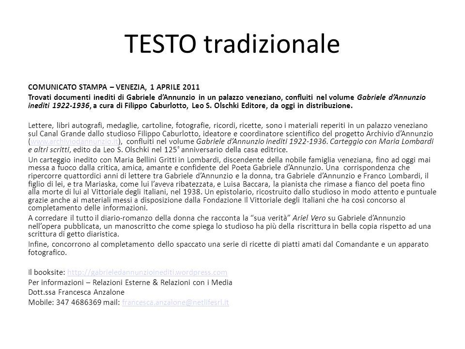 TESTO tradizionale COMUNICATO STAMPA – VENEZIA, 1 APRILE 2011 Trovati documenti inediti di Gabriele dAnnunzio in un palazzo veneziano, confluiti nel v