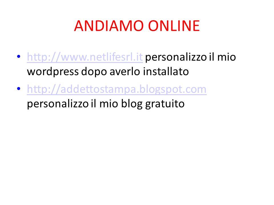 ANDIAMO ONLINE http://www.netlifesrl.it personalizzo il mio wordpress dopo averlo installato http://www.netlifesrl.it http://addettostampa.blogspot.co