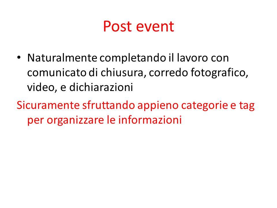 Post event Naturalmente completando il lavoro con comunicato di chiusura, corredo fotografico, video, e dichiarazioni Sicuramente sfruttando appieno c