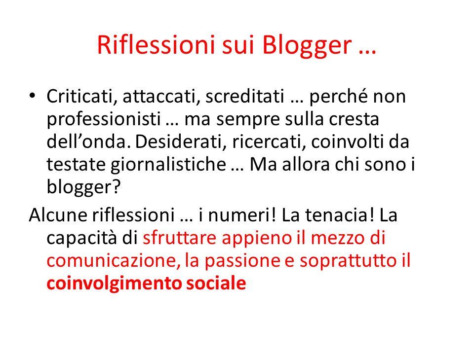 Riflessioni sui Blogger … Criticati, attaccati, screditati … perché non professionisti … ma sempre sulla cresta dellonda. Desiderati, ricercati, coinv