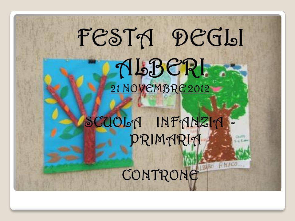 FESTA DEGLI ALBERI 21 NOVEMBRE 2012 SCUOLA INFANZIA - PRIMARIA CONTRONE