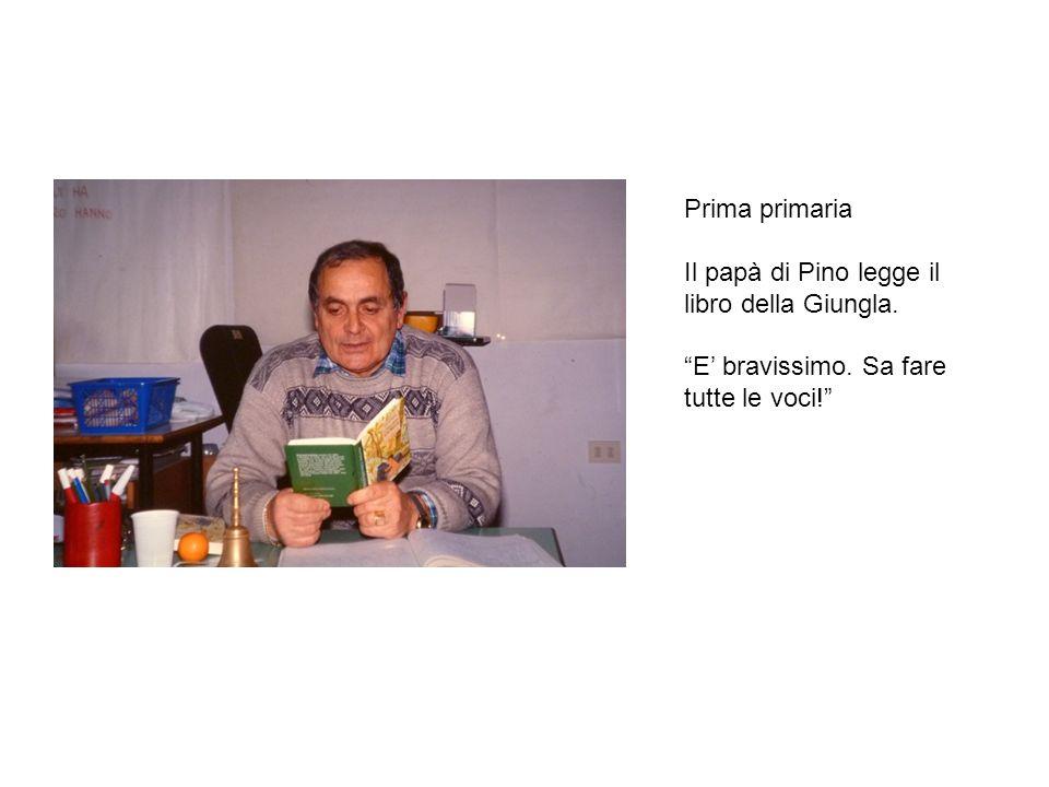 Prima primaria Il papà di Pino legge il libro della Giungla. E bravissimo. Sa fare tutte le voci!