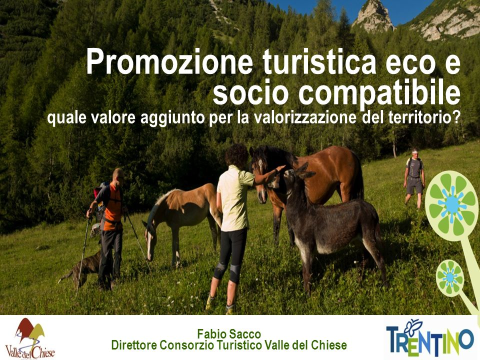Promozione turistica eco e socio compatibile quale valore aggiunto per la valorizzazione del territorio.