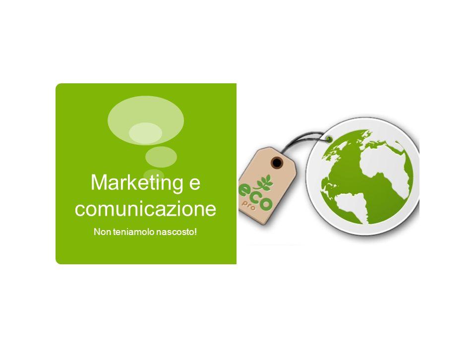 Marketing e comunicazione Non teniamolo nascosto!