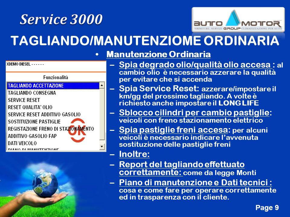 Free Powerpoint Templates Page 9 TAGLIANDO/MANUTENZIOME ORDINARIA Manutenzione Ordinaria –Spia degrado olio/qualità olio accesa : al cambio olio è nec