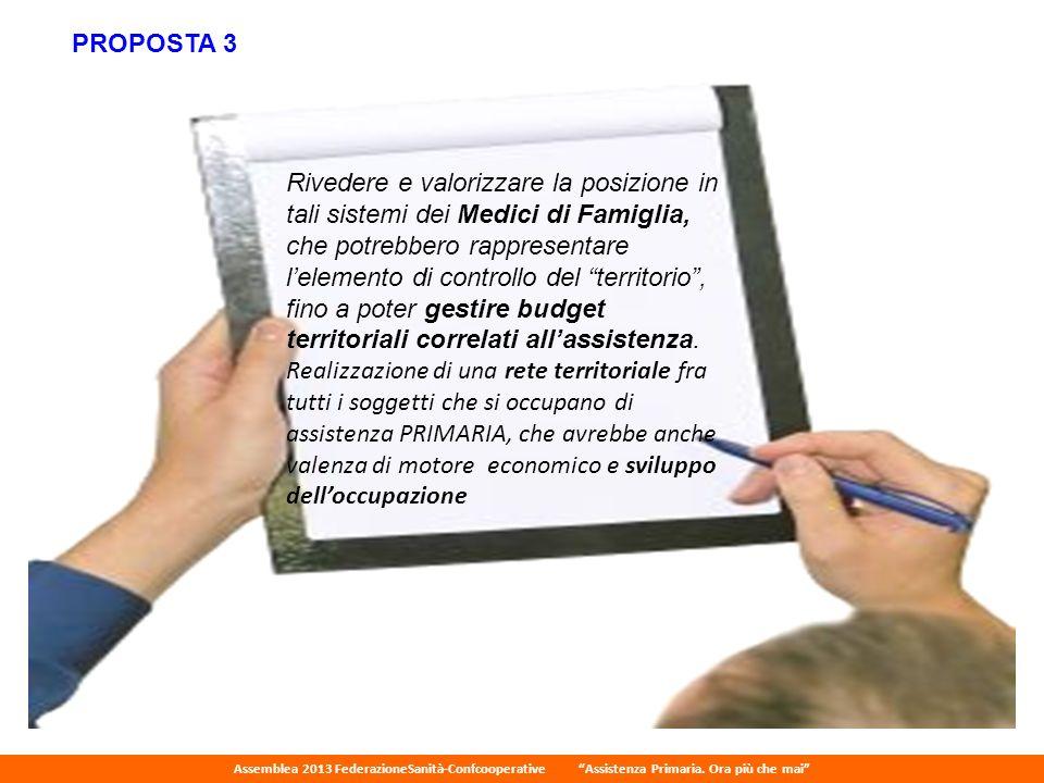 Rivedere e valorizzare la posizione in tali sistemi dei Medici di Famiglia, che potrebbero rappresentare lelemento di controllo del territorio, fino a poter gestire budget territoriali correlati allassistenza.