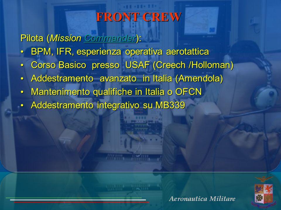 Aeronautica Militare Pilota (Mission Commander): Commander BPM, IFR, esperienza operativa aerotattica BPM, IFR, esperienza operativa aerotattica Corso