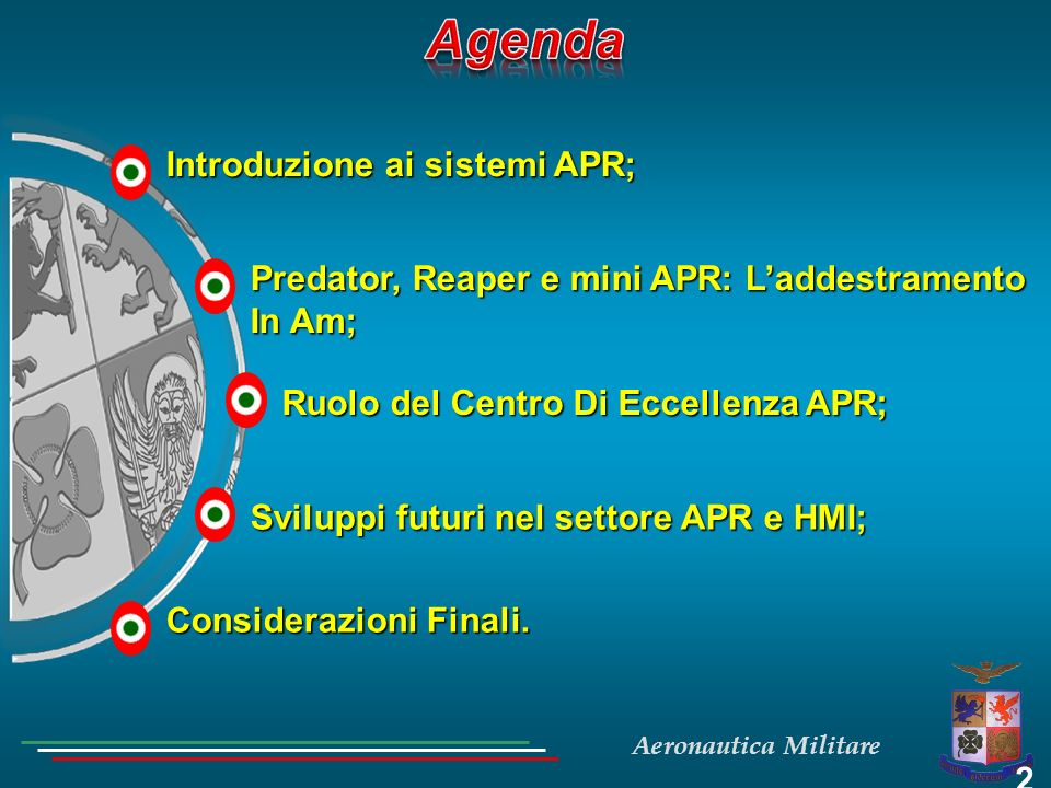 Aeronautica Militare Pilota (Mission Commander): Commander BPM, IFR, esperienza operativa aerotattica BPM, IFR, esperienza operativa aerotattica Corso Basico presso USAF (Creech /Holloman) Corso Basico presso USAF (Creech /Holloman) Addestramento avanzato in Italia (Amendola) Addestramento avanzato in Italia (Amendola) Mantenimento qualifiche in Italia o OFCN Mantenimento qualifiche in Italia o OFCN Addestramento integrativo su MB339 Addestramento integrativo su MB339 FRONT CREW