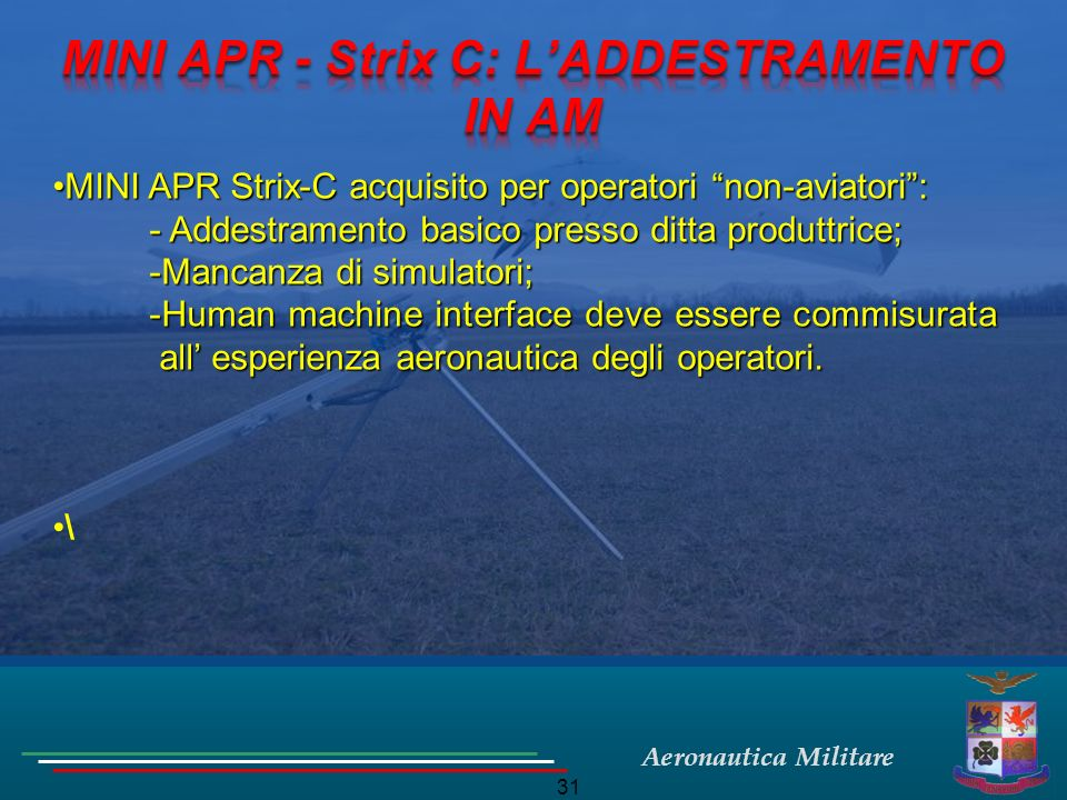 Aeronautica Militare 31 MINI APR Strix-C acquisito per operatori non-aviatori:MINI APR Strix-C acquisito per operatori non-aviatori: - Addestramento b