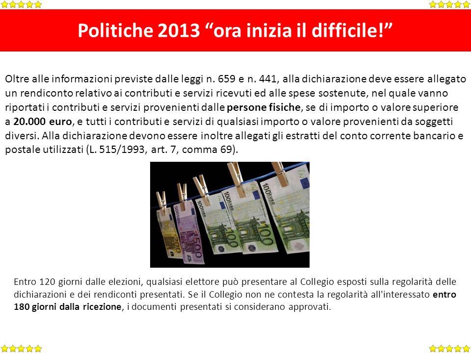 Politiche 2013 ora inizia il difficile. Oltre alle informazioni previste dalle leggi n.