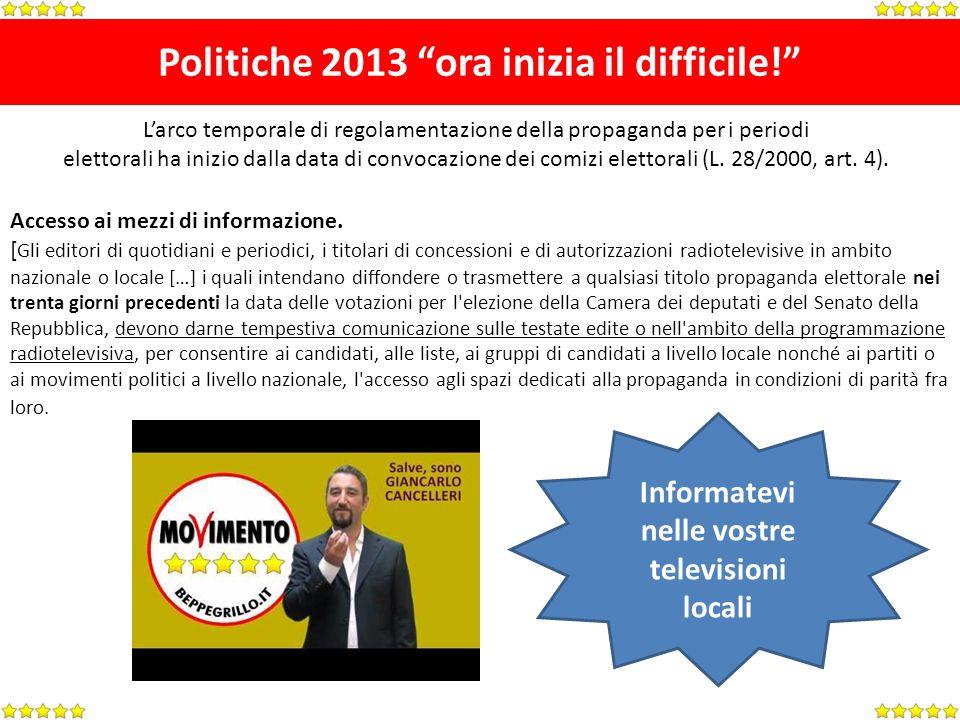 Politiche 2013 ora inizia il difficile. Accesso ai mezzi di informazione.