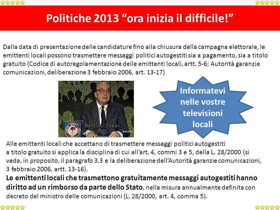 Politiche 2013 ora inizia il difficile.