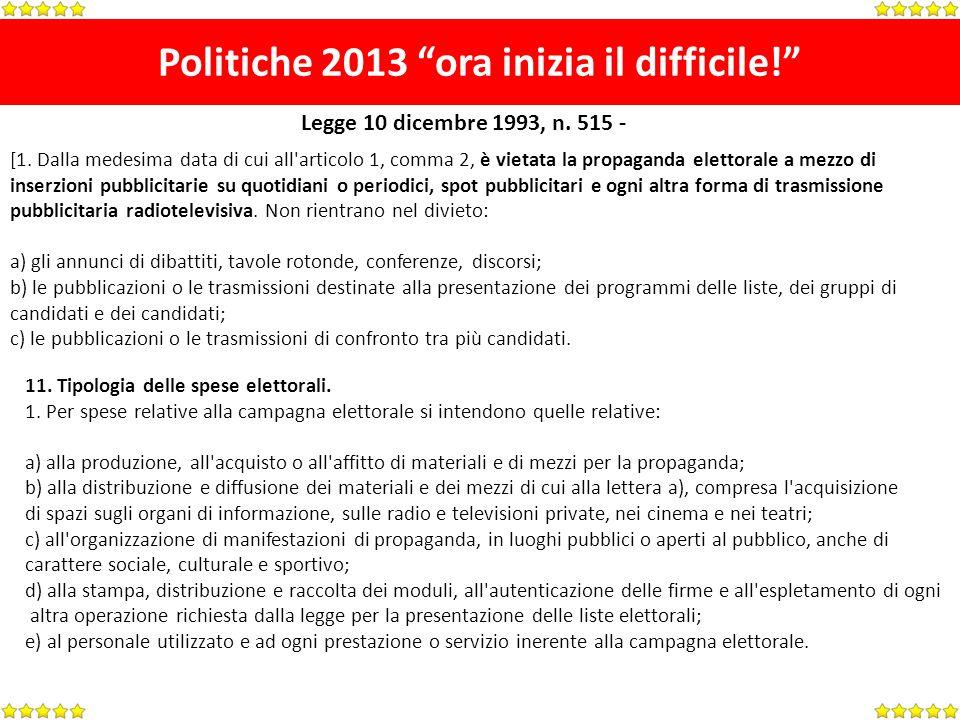 Politiche 2013 ora inizia il difficile. [1.