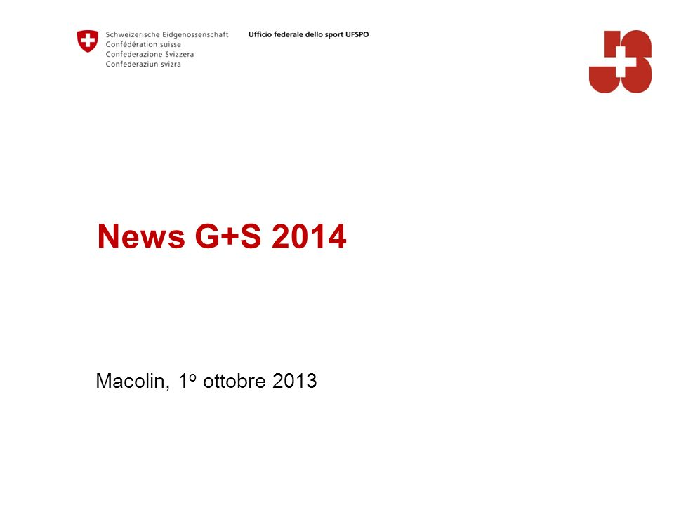 News G+S 2014 Macolin, 1 o ottobre 2013
