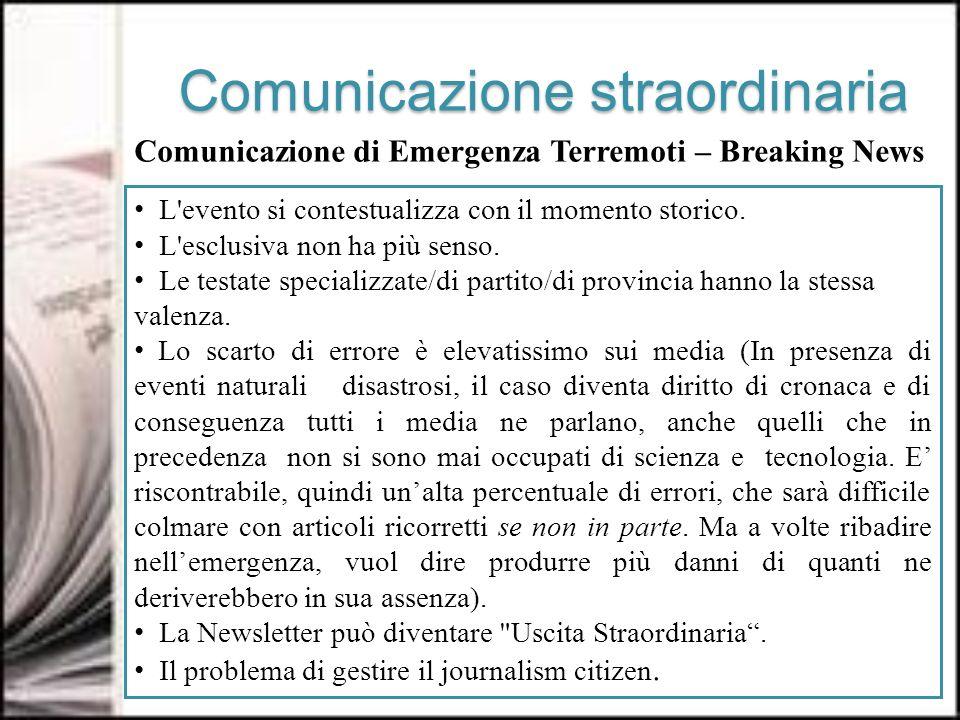 Comunicazione straordinaria Comunicazione di Emergenza Terremoti – Breaking News L evento si contestualizza con il momento storico.
