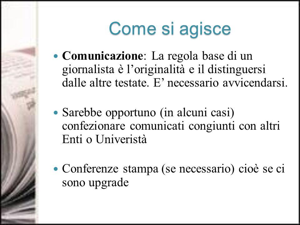 Come si agisce Comunicazione: La regola base di un giornalista è loriginalità e il distinguersi dalle altre testate.