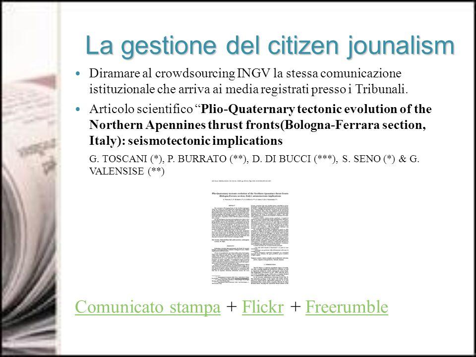 La gestione del citizen jounalism Diramare al crowdsourcing INGV la stessa comunicazione istituzionale che arriva ai media registrati presso i Tribunali.