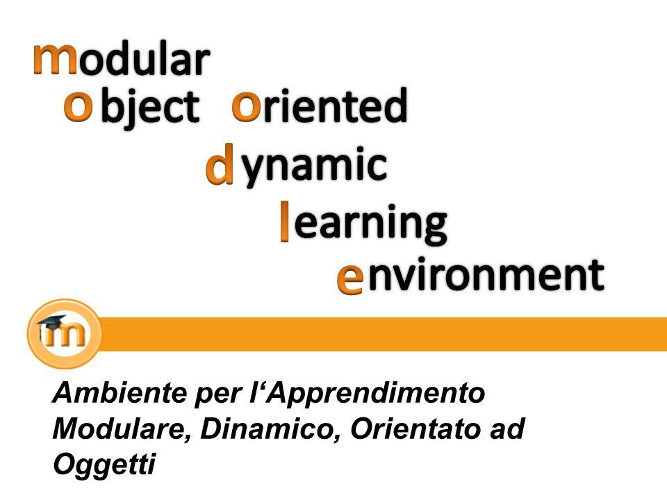Ambiente per lApprendimento Modulare, Dinamico, Orientato ad Oggetti