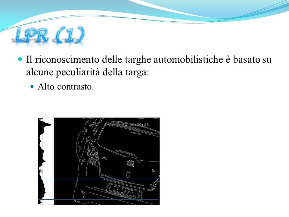 Il riconoscimento delle targhe automobilistiche è basato su alcune peculiarità della targa: Alto contrasto.