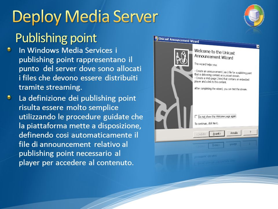 In Windows Media Services i publishing point rappresentano il punto del server dove sono allocati i files che devono essere distribuiti tramite stream