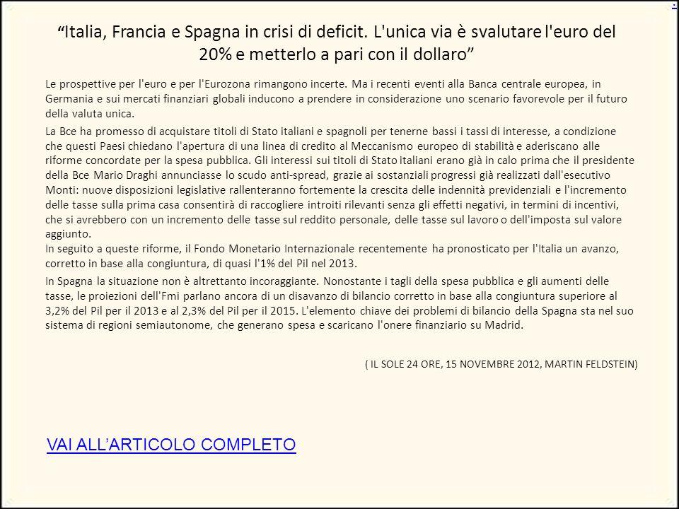 Italia, Francia e Spagna in crisi di deficit.