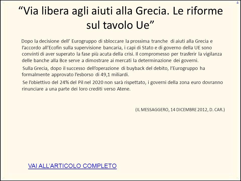 Via libera agli aiuti alla Grecia.