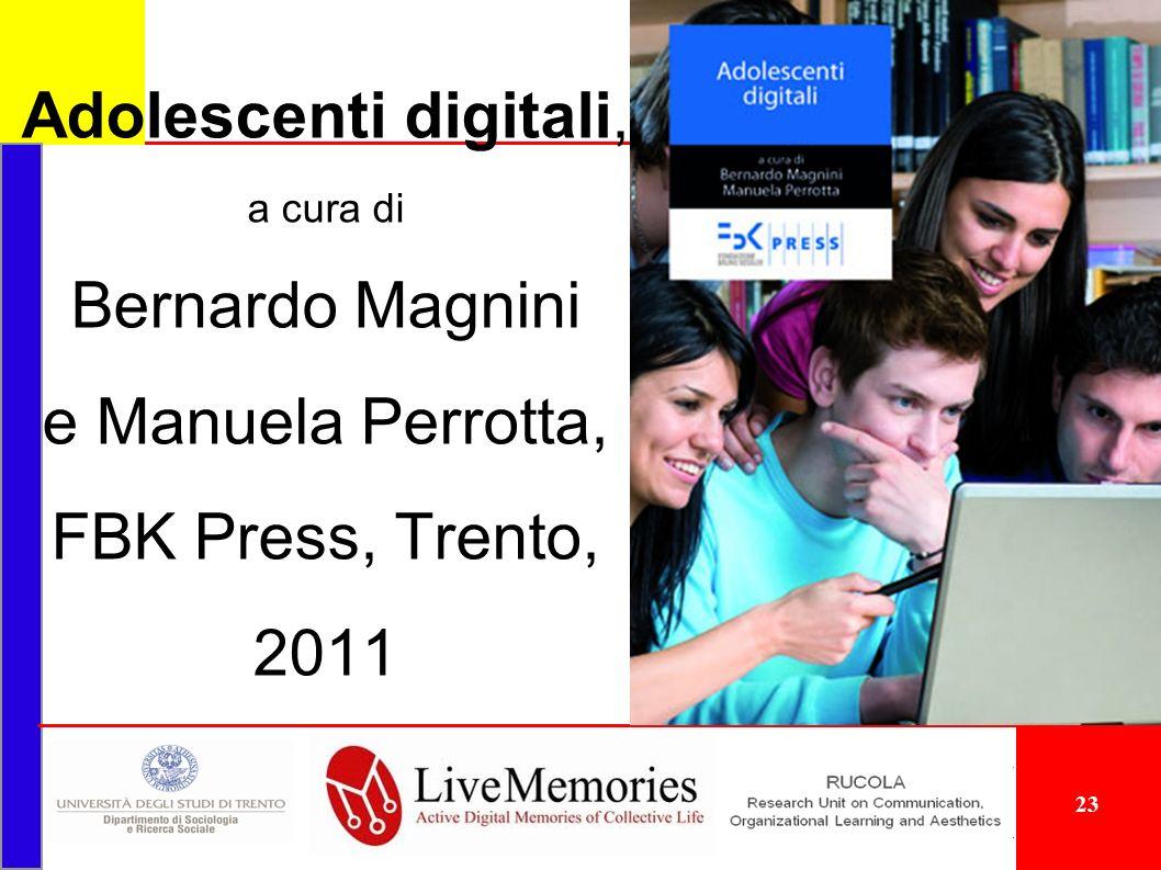 Adolescenti digitali, a cura di Bernardo Magnini e Manuela Perrotta, FBK Press, Trento, 2011 23
