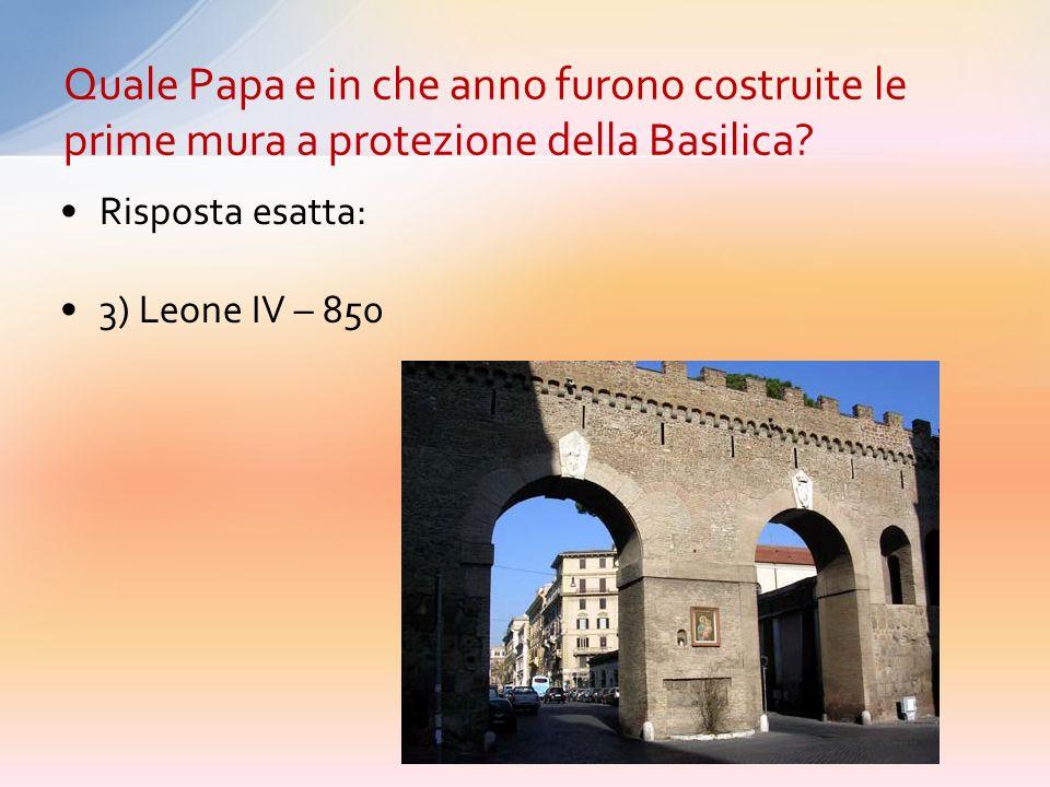1) Giulio II – 1510 2) Nicolò V – 1450 3) Leone IV – 850 4) Gregorio Magno – 590 Da quale Papa e in che anno furono costruite le prime mura a protezio