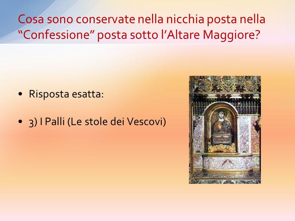 1) Le ossa di S. Pietro 2) Parti della Croce di Cristo portata a Roma da Elena madre di Costantino 3) I Palli (Le stole dei Vescovi) 4) Le Ostie consa