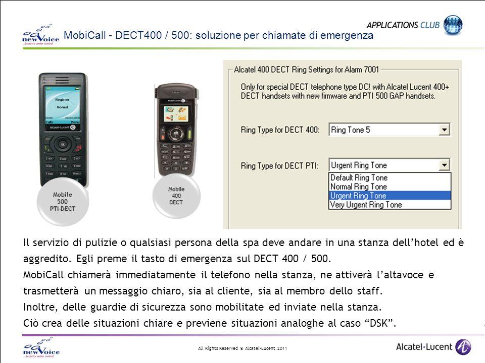 All Rights Reserved © Alcatel-Lucent 2011 MobiCall - DECT400 / 500: soluzione per chiamate di emergenza Il servizio di pulizie o qualsiasi persona del