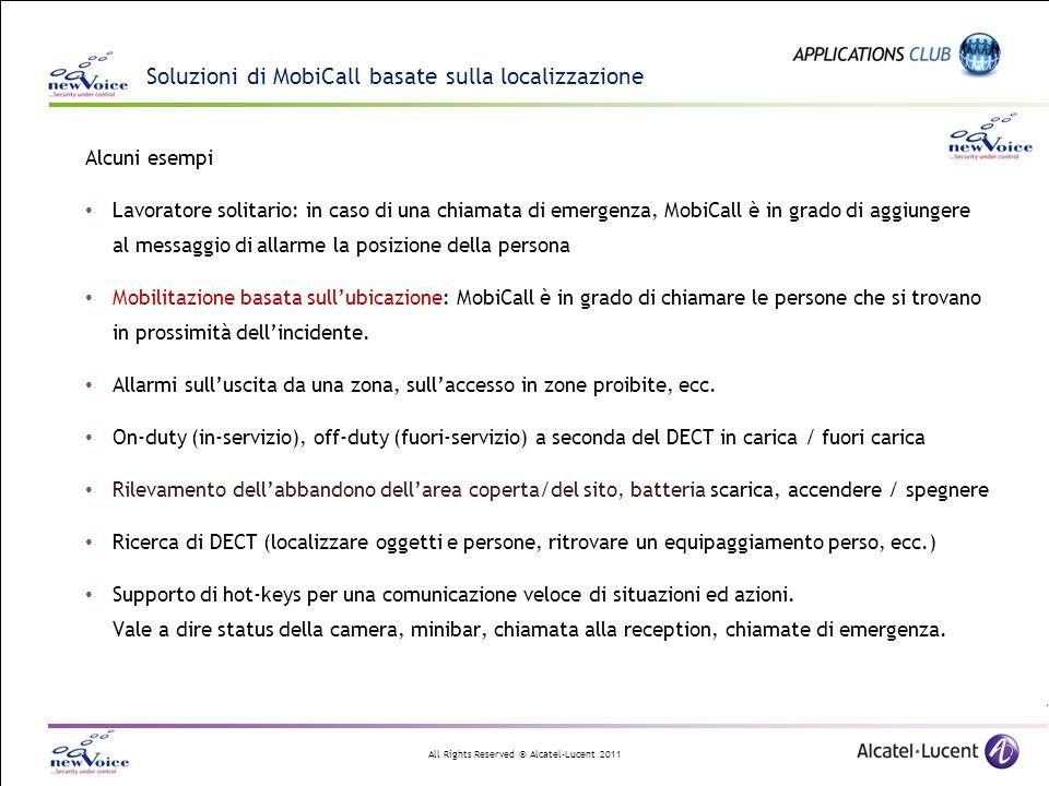 All Rights Reserved © Alcatel-Lucent 2011 Alcuni esempi Lavoratore solitario: in caso di una chiamata di emergenza, MobiCall è in grado di aggiungere