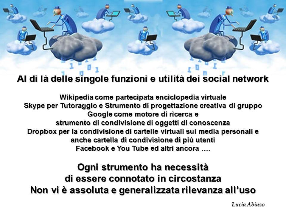 Al di là delle singole funzioni e utilità dei social network Wikipedia come partecipata enciclopedia virtuale Skype per Tutoraggio e Strumento di prog