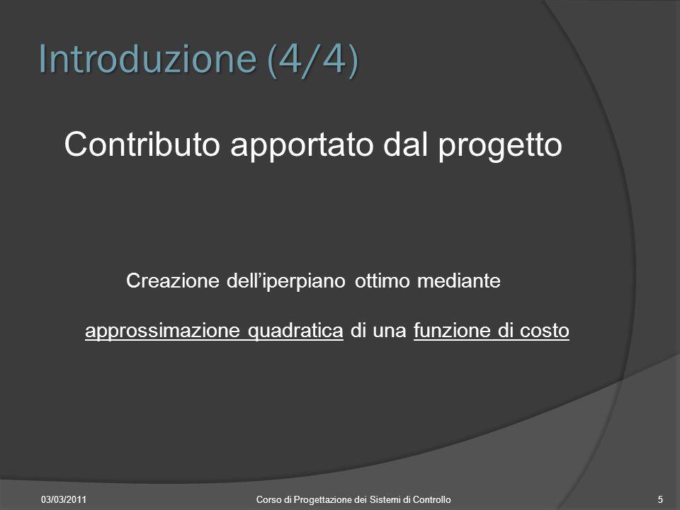 Introduzione (4/4) Contributo apportato dal progetto Creazione delliperpiano ottimo mediante approssimazione quadratica di una funzione di costo 03/03