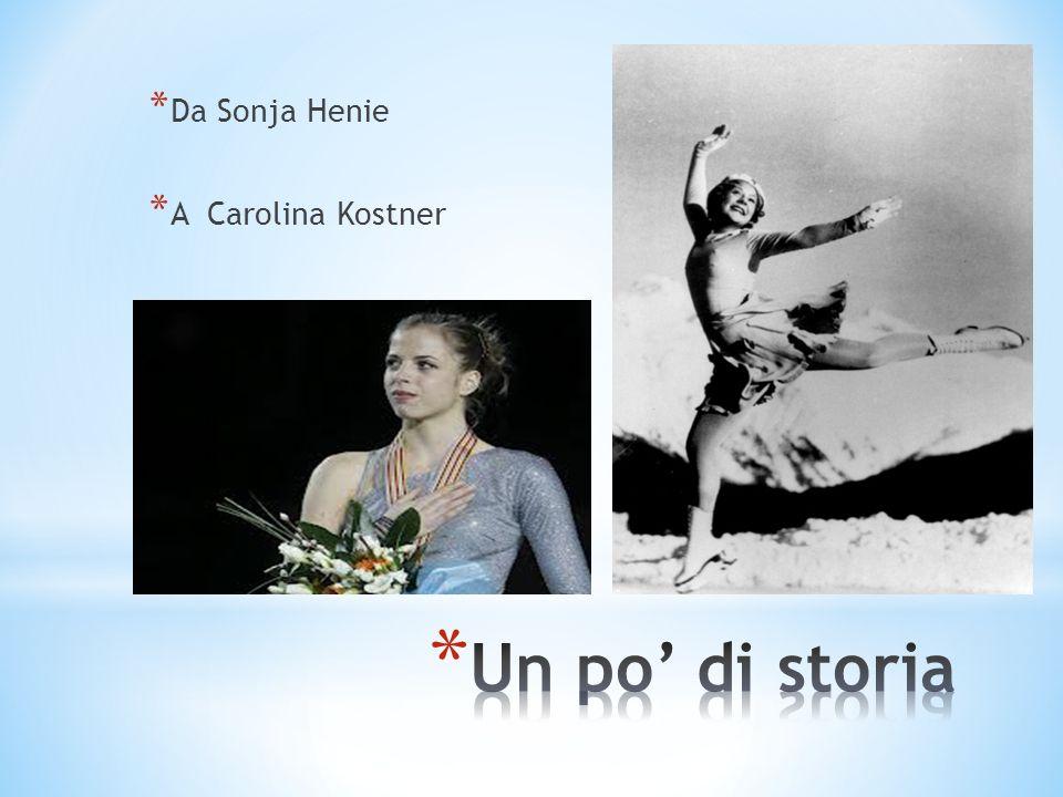 * Da Sonja Henie * A Carolina Kostner