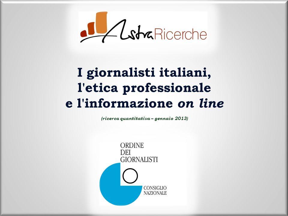 I giornalisti italiani, l etica professionale e l informazione on line (ricerca quantitativa – gennaio 2013)