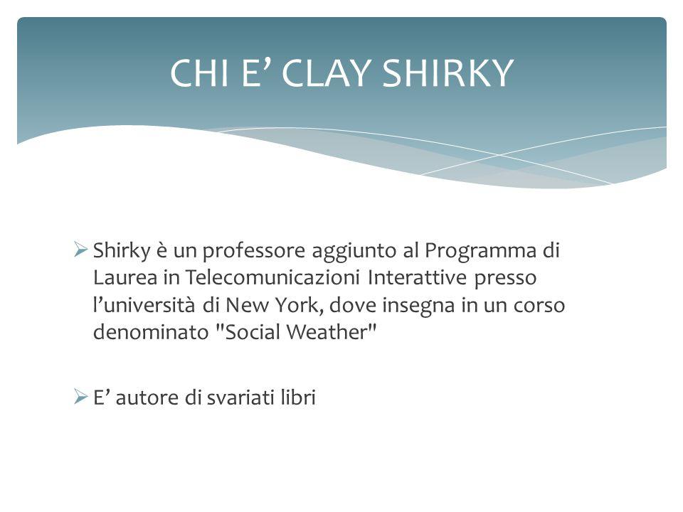 Shirky è un professore aggiunto al Programma di Laurea in Telecomunicazioni Interattive presso luniversità di New York, dove insegna in un corso denom