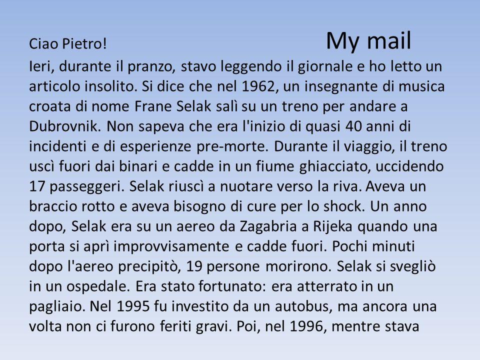Ciao Pietro! My mail Ieri, durante il pranzo, stavo leggendo il giornale e ho letto un articolo insolito. Si dice che nel 1962, un insegnante di music