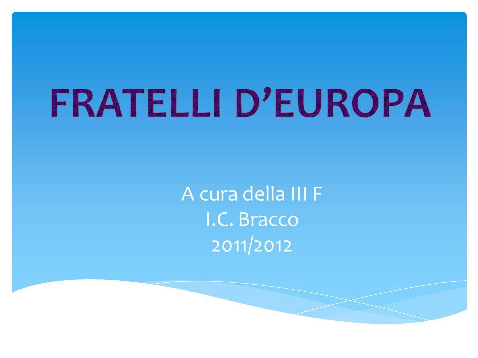 A cura della III F I.C. Bracco 2011/2012