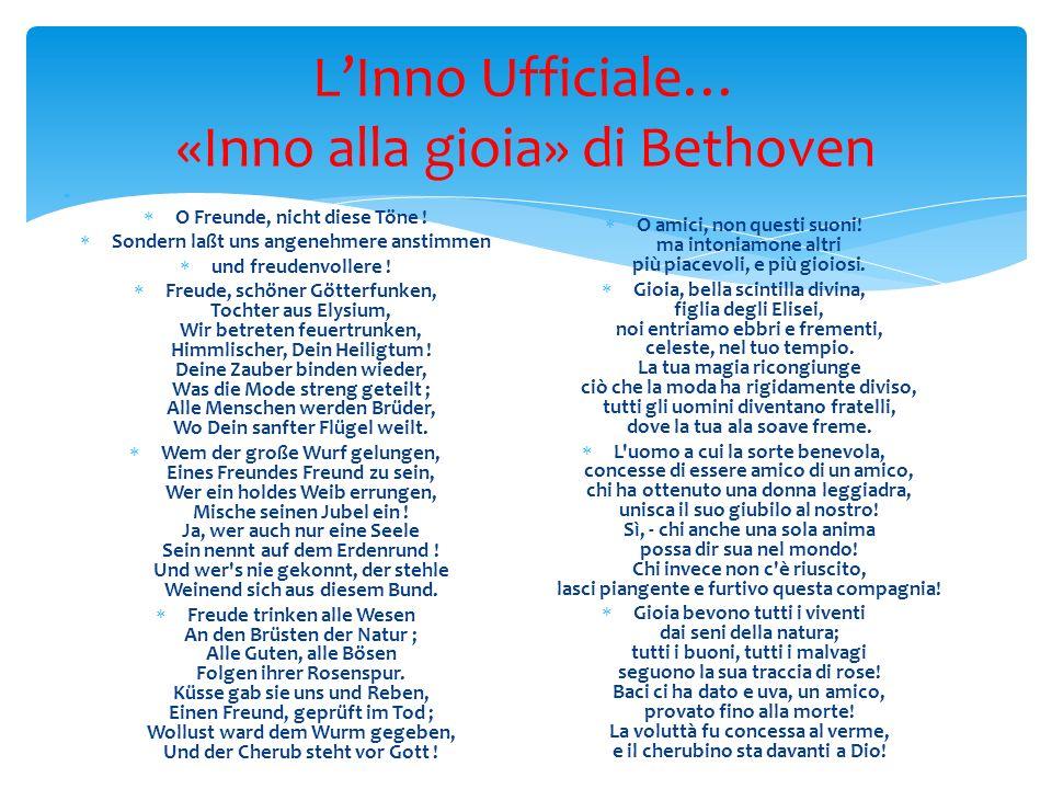 LInno Ufficiale… «Inno alla gioia» di Bethoven O Freunde, nicht diese Töne .