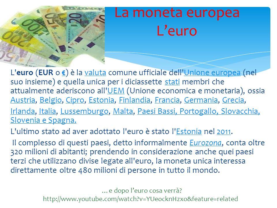 L euro (EUR o ) è la valuta comune ufficiale dell Unione europea (nel suo insieme) e quella unica per i diciassette stati membri che attualmente aderiscono all UEM (Unione economica e monetaria), ossia Austria, Belgio, Cipro, Estonia, Finlandia, Francia, Germania, Grecia, valutaUnione europeastatiUEM AustriaBelgioCiproEstoniaFinlandiaFranciaGermaniaGrecia IrlandaIrlanda, Italia, Lussemburgo, Malta, Paesi Bassi, Portogallo, Slovacchia, Slovenia e Spagna.