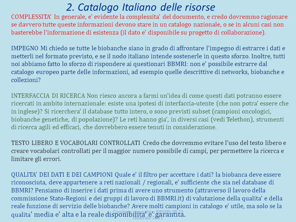 2. Catalogo Italiano delle risorse COMPLESSITA In generale, e' evidente la complessita' del documento, e credo dovremmo ragionare se davvero tutte que