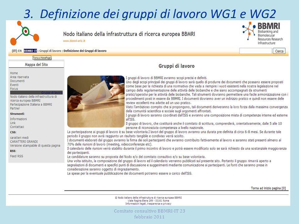 3. Definizione dei gruppi di lavoro WG1 e WG2 Comitato consultivo BBMRI-IT 23 febbraio 2011