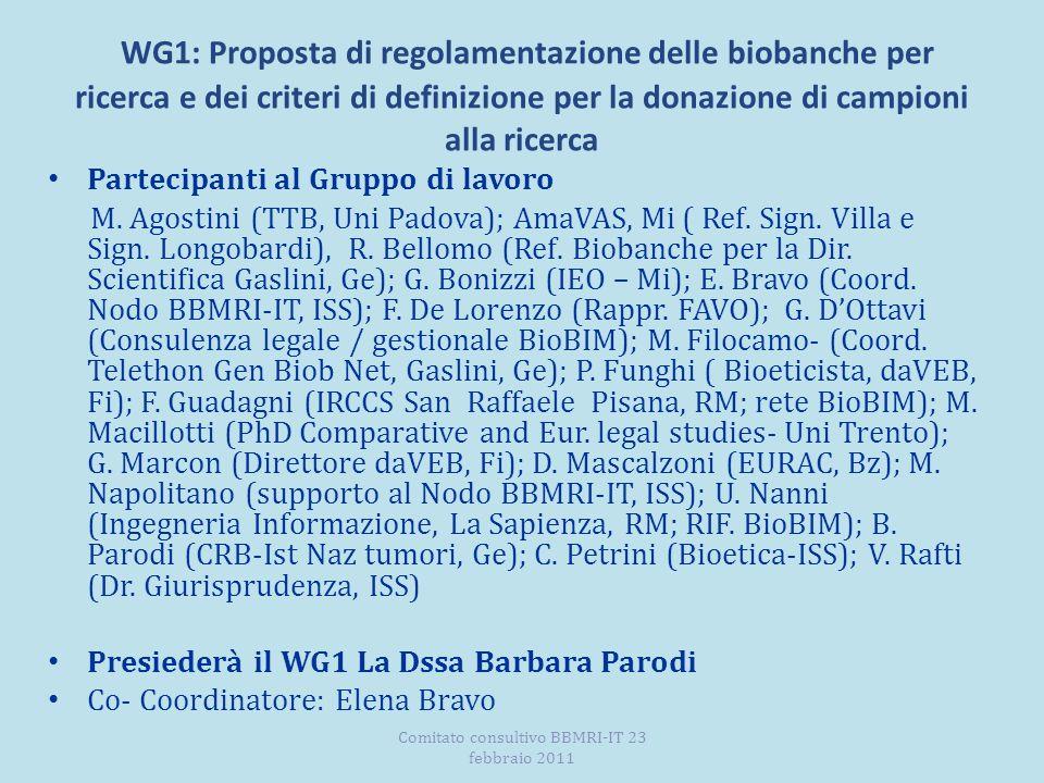 WG1: Proposta di regolamentazione delle biobanche per ricerca e dei criteri di definizione per la donazione di campioni alla ricerca Partecipanti al Gruppo di lavoro M.