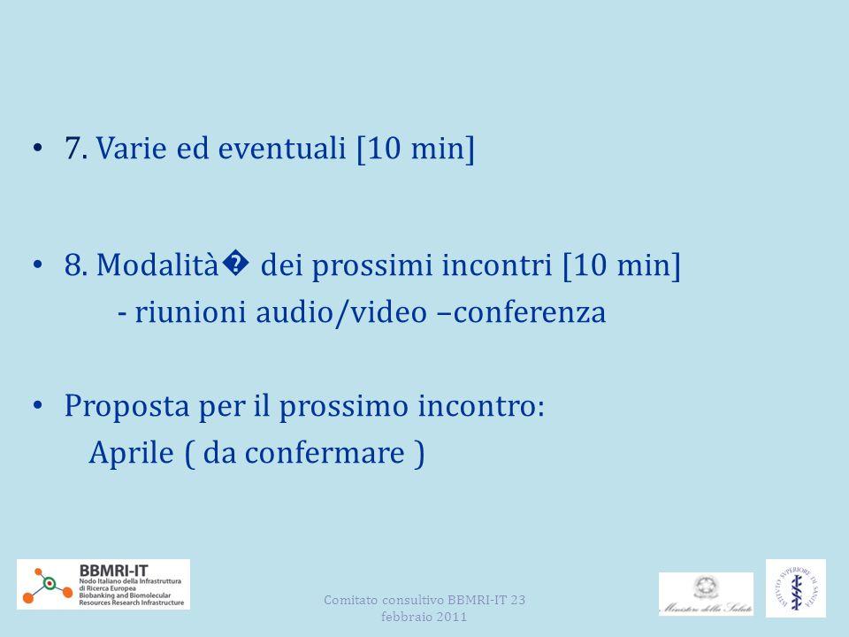 7. Varie ed eventuali [10 min] 8.